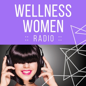 Wellness Women Radio by The Wellness Couch