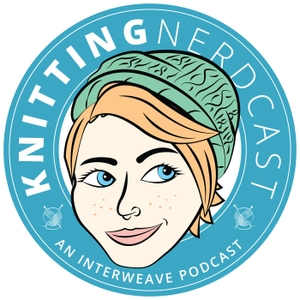 Knitting Nerdcast by Interweave