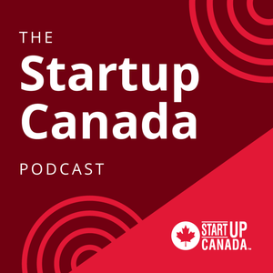 Startup Canada Podcast: Canada's Entrepreneurship Podcast by Startup Canada: A Grassroots, Entrepreneur-led Movement to Bring Together, Celebrate, and Give a Voice to Canada's Entrepreneurship Community.
