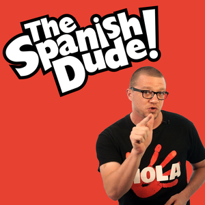 The Spanish Dude Podcast (Audio) by The Spanish Dude