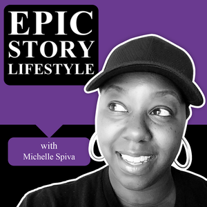 Epic Story Lifestyle by Michelle Spiva