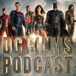 DC Films Podcast by DC Movies Podcast