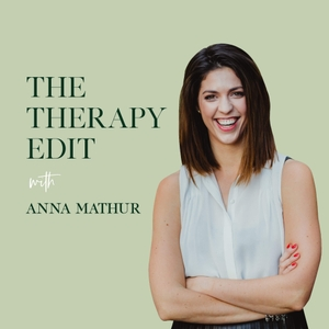 The Therapy Edit by Anna Mathur