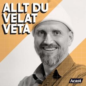 Allt du velat veta by Acast - Fritte Fritzson