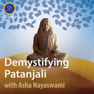 Demystifying Patanjali: The Yoga Sutras by Asha Nayaswami