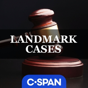 Landmark Cases by C-SPAN