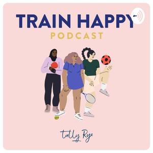 Train Happy Podcast by Train Happy Podcast