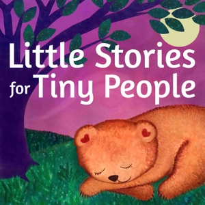 Little Stories for Tiny People: Anytime and bedtime stories for kids by Rhea Pechter