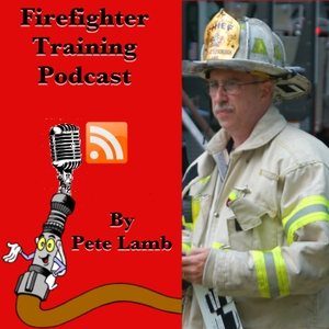 Firefighter Training Podcast by Peter Lamb
