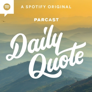 Daily Quote by Parcast Network