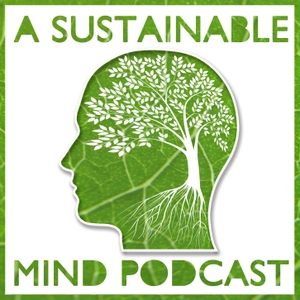 A Sustainable Mind - environment & sustainability podcast by Marjorie Alexander