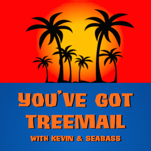 You've Got Treemail by Kevin & Seabass
