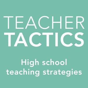 Teacher Tactics: High school teaching strategies by Colin Dodds & Michelle Davis