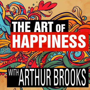 The Art of Happiness with Arthur Brooks by The Ricochet Audio Network
