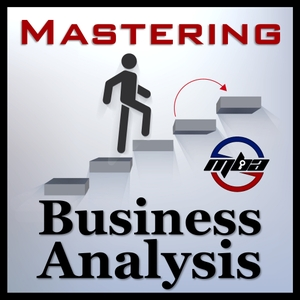 Mastering Business Analysis by Dave Saboe, CBAP, PMP, CSM | Certified Business Analysis Professional | Agile Coach