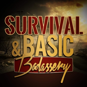 Survival and Basic Badass Podcast by Jager