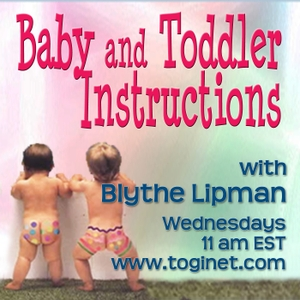 Baby and Toddler Instructions by Blythe Lipman