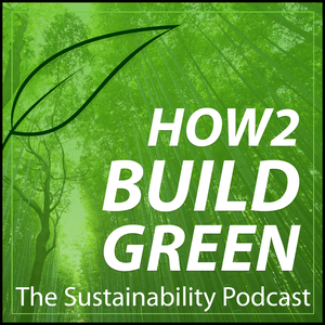 How 2 Build Green: The Sustainability Podcast by Topics covering climate change, sustainability, energy saving, green building, and green energy. We're also talking about how to build a house, how to save energy, photovoltaic, renewable energy, renewable resources, sustainable building, and more once
