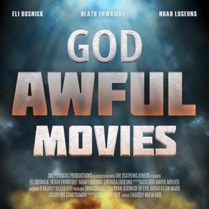 God Awful Movies by Puzzle in a Thunderstorm, LLC