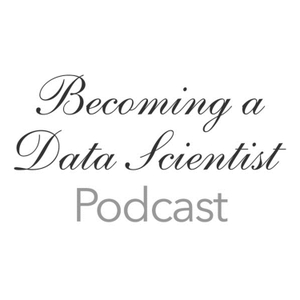 Becoming A Data Scientist Podcast by Renee Teate