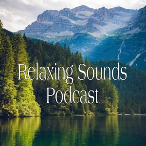 Relaxing Sounds Podcast by Alba Audio