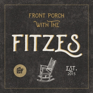 Front Porch with the Fitzes by Elyse Fitzpatrick, Joel Fitzpatrick, Jessica Thompson