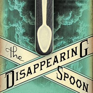 Disappearing Spoon: a science history podcast by Sam Kean by Sam Kean