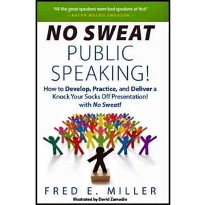 NO SWEAT Public Speaking! by Fred Elliott Miller