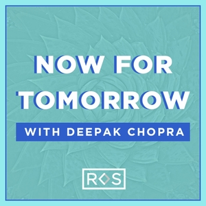 Now For Tomorrow with Deepak Chopra by Religion of Sports