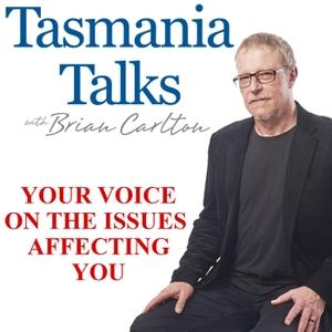 Tasmania Talks with Brian Carlton by Brian Carlton