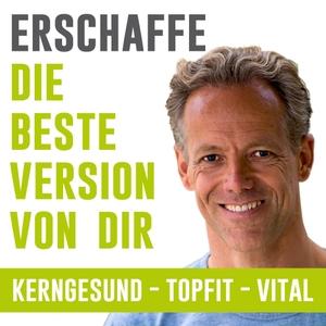 Erschaffe die beste Version von dir: Ernährung, Fitness, Gesundheit, Entspannung, Abnehmen by Ralf Bohlmann: kerngesund - topfit - voller Energie