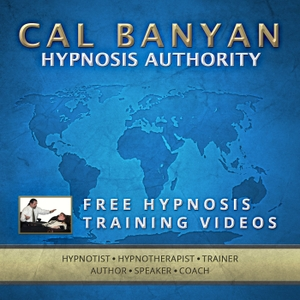 Free Hypnosis and Hypnotherapy Training Videos by Cal Banyan