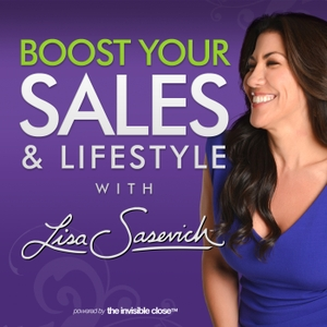 Boost Your Sales & Lifestyle With Lisa Sasevich by Lisa Sasevich