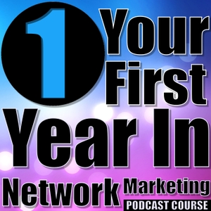 Your First Year In Network Marketing Podcast Course by Dale Calvert Network Marketing Support Services Inc.