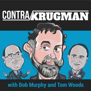 Contra Krugman by Bob Murphy and Tom Woods