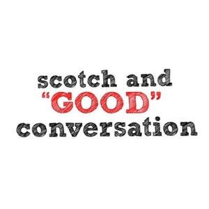 "scotch and ""GOOD"" conversation by peter von taborsky, scotch drinker & your new best friend"