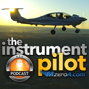 Instrument Pilot Podcast by MzeroA.com by Instrument Pilot Podcast by MzeroA.com