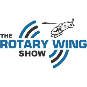 Rotary Wing Show - Interviews from the Helicopter Industry by Mick Cullen