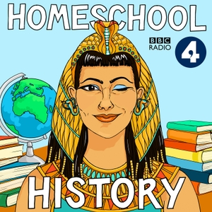 Homeschool History by BBC Radio 4