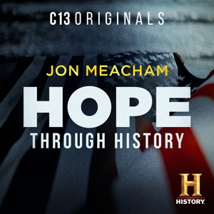 Hope, Through History by C13Originals | Jon Meacham | The HISTORY® Channel