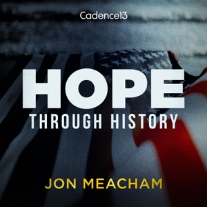 Hope, Through History by C13Originals | Jon Meacham | HISTORY Channel