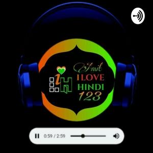 Amit I Love Hindi 123 Podcast's. by Amit I Love Hindi 123