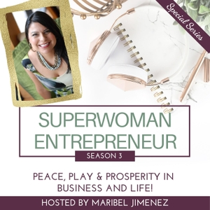 The Superwoman Entrepreneur Podcast with Maribel Jimenez by Entrepreneur Maribel Jimenez interviews successful New Superwomen Entrepreneurs on business strategy, leverage tips, tools and resources to inspire you in designing a business & life you love every week!