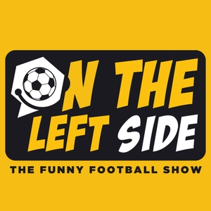On The Left Side: The Funny Football Show by Ant McGinley