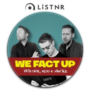 We Fact Up by PodcastOne Australia