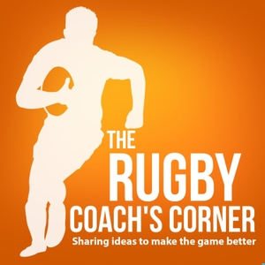 The Rugby Coach's Corner Podcast by The Rugby Coach's Corner Podcast