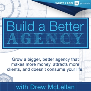 Build a Better Agency Podcast by Drew McLellan