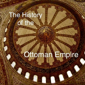 The  History of the Ottoman Empire by Lynn Perkins