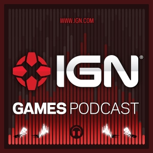 IGN Games Podcasts Podcast