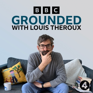 Grounded with Louis Theroux by BBC Radio 4